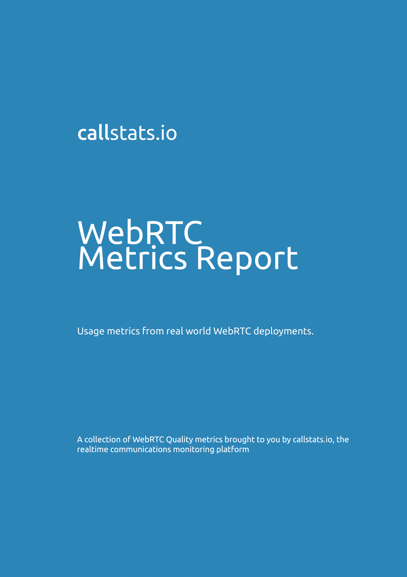 WebRTC Metrics Report series-more soon!